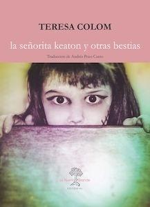 Libro: La señorita Keaton y otras bestias - Colom, Teresa