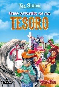 Libro: Este caballo es un tesoro Vol.27 'Tea Stilton' - Tea Stilton