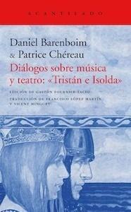 Libro: Diálogos sobre música y teatro:  Tristán e Isolda - Baremboin, Daniel