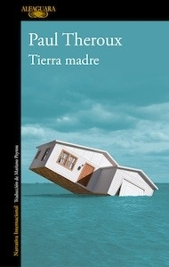 Libro: Tierra madre - Theroux, Paul