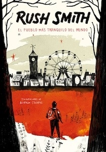 Libro: El pueblo más tranquilo del mundo - Rush Smith
