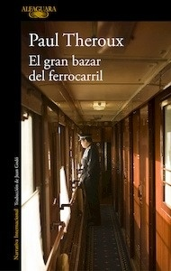 Libro: El gran bazar del ferrocarril - Theroux, Paul