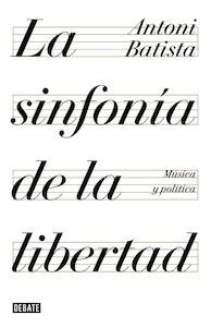 Libro: La sinfonía de la libertad - Batista, Antoni: