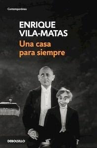 Libro: Una casa para siempre - Vila-Matas, Enrique