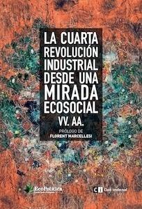 Libro: La Cuarta revolución Industrial desde una mirada  ecosocial - VV. AA.