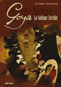 Libro: Goya. Lo sublime terrible. - TORRES, EL