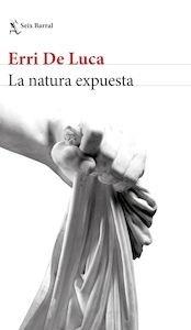La natura expuesta - Luca, Erri De