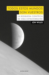 Libro: TODOS ESTOS MUNDOS SON VUESTROS - Willis, John