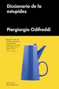 Libro: DICCIONARIO DE LA ESTUPIDEZ HUMANA - Odifreddi, Piergiorgo