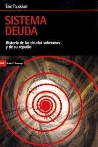 Libro: Sistema deuda 'Historia de las deudas soberanas y de repudio' - Toussaint, Eric