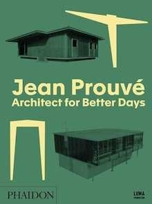 Libro: Jean Prouvé 'architect for better days' -