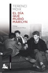 Libro: El día que murió Marilyn - Moix, Terenci