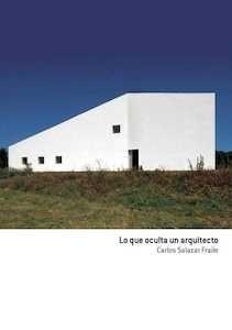 Libro: Lo que oculta un arquitecto - Salazar Fraile, Carlos