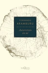 Libro: Autorretrato sin mí - Aramburu Irigoyen, Fernando