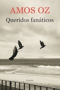 Libro: Queridos fanáticos - Oz, Amos