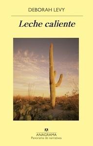 Libro: Leche caliente - Levy, Deborah