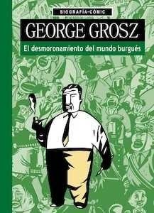 Libro: George Grosz. El desmoronamiento del mundo burgué s - Blö Ss, Willi