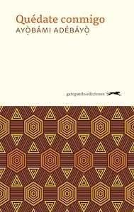 Libro: Quédate conmigo - Adebayo, Ayobami