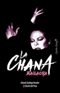 Libro: LA CHANA: BAILAORA - Santiago, Antonia