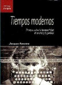Libro: TIEMPOS MODERNOS - Ranciere, Jacques