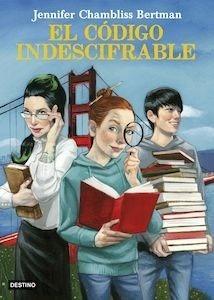 Libro: El código indescifrable - Chambliss Bertman, Jennifer