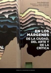 Libro: EN LOS MARGENES DE LA CIUDAD, DEL ARTE Y DE LA CRITICA - Aavv