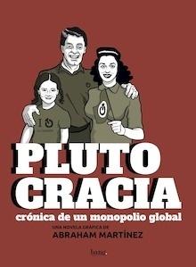 Libro: Plutocracia 'Crónica de un monopolio global' - Martínez, Abraham