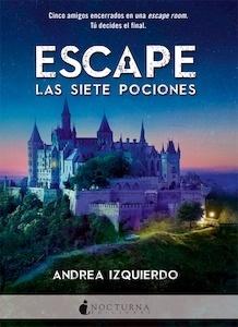 Libro: Escape: Las siete pociones - Izquierdo Fernández, Andrea
