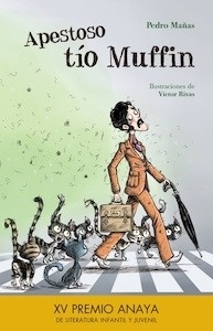 Libro: Apestoso tío Muffin - Mañas Romero, Pedro