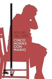 Libro: Cinco horas con Mario - Delibes, Miguel