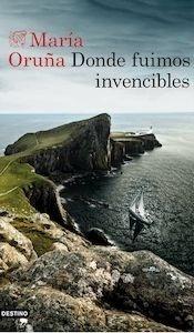Libro: Donde fuimos invencibles - Oruña, María