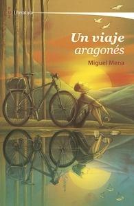Libro: Un viaje aragonés - Mena, Miguel