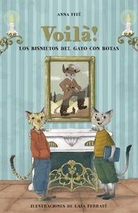 Libro: Voilà!. Los bisnietos del gato con botas - Fité, Anna