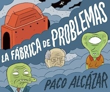 Libro: La fábrica de problemas - Alcázar, Paco