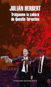 Libro: Tráiganme la cabeza de Quentin Tarantino - Herbert, Julian