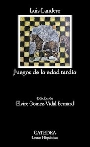 Libro: Juegos de la edad tardía - Landero, Luis