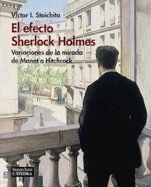 Libro: El efecto Sherlock Holmes. Variaciones de la mirada de Manet a Hitchcock. - Stoichita, Victor I.: