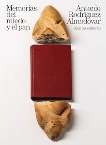 Libro: Memorias del miedo y el pan - Rodriguez Almodovar, Antonio