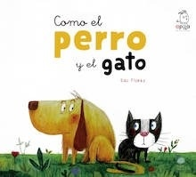 Libro: Como el perro y el gato - Flores Marco, Edu