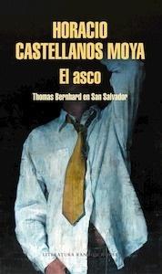 Libro: El asco - Castellanos  Moya, Horacio