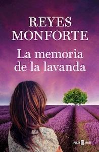 Libro: La memoria de la lavanda - Monforte, Reyes