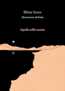 Libro: Aquella orilla nuestra - Sastre, Elvira