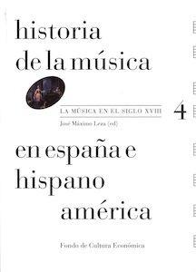 Libro: Historia de la Música en España e Hispanoamérica. La música en el siglo XVIII (volumen 4) -