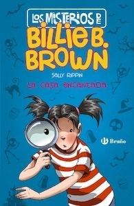 Libro: Los misterios de Billie B. Brown, 1. La casa encantada - Rippin, Sally