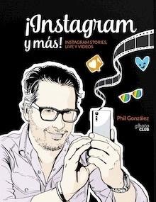 Libro: ¡Instagram y más! Instagram Stories, Live y vídeos - González, Philippe