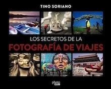 Libro: Los secretos de la fotografía de viajes - Soriano Marco, Faustino