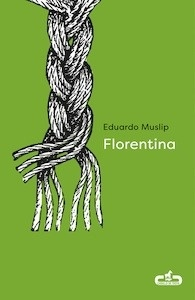 Libro: Florentina - Muslip, Eduardo