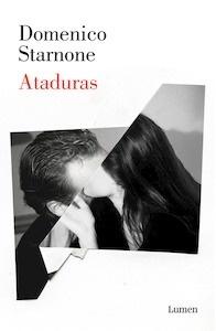 Libro: Ataduras - Starnone, Domenico