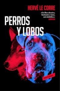 Libro: Perros y lobos - Corre, Herve Le