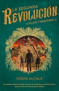 Libro: La Segunda Revolución. Ellos y nosotros '. (La Segunda Revolución 2)' - Alcala, Costa